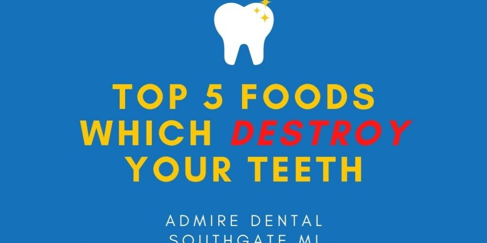 admire dental southgate top 5 foods which destroy your teeth